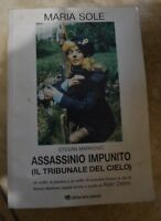 MARIA SOLE - STEFAN MARKOVIC - ASSASSINIO IMPUNITO IL TRIBUNALE DEL CIELO (AB)