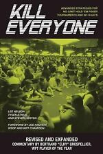 Kill Everyone: Advanced Strategies for No-Limit Hold 'em Poker Tournaments an...