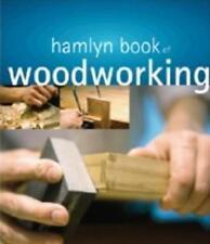 The Hamlyn Book of Woodworking, O'donoghue, Declan, New Book