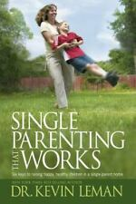 Single Parenting That Works: Six Keys to Raising Happy, Healthy Children in a Si