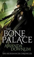 The Bone Palace (The Necromancer Chronicles #2) Downum, Amanda Mass Market Pape