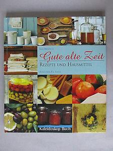 Gute alte Zeit: Rezepte und Hausmittel, Jane Newdick I Buch I Zustand: sehr gut