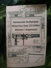 Diy/How2 - Homemade Hushpuppy: Build Your Own 22Lr Pistol With Silencer Manual