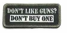 DON'T LIKE GUNS DONT BUY ONE 2ND AMENDMENT TACTICAL SWAT VELCRO® BRAND PATCH