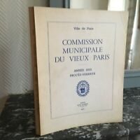 Procès-Verbaux année 1933 Commission Municipale Du Vieux Paris Illustré