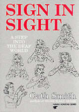 Sign in Sight: Step into the Deaf World (Human Horizons), Cath Smith, Very Good
