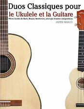 Duos Classiques Pour le Ukulele et la Guitare : Pièces Faciles de Bach,...