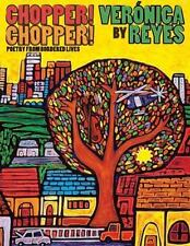 Chopper! Chopper! Poetry from Bordered Lives by Veronica Reyes (2013, Paperback)