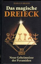 Das magische Dreieck: Neue Geheimnisse der Pyramiden - Harald Braem