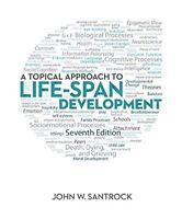 A Topical Approach to Life-Span Development John Santrock