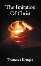 The Imitation of Christ - with Indexes of Biblical References, People Names...