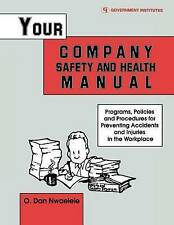 Your Company Safety and Health Manual: Programs, Policies, & Procedures for Prev