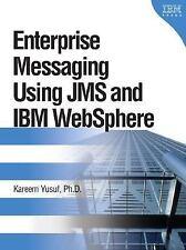 Enterprise Messaging Using JMS and IBM WebSphere by Yusuf, Kareem