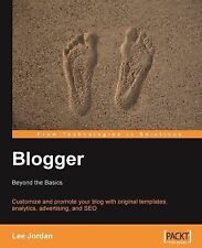 Blogger : Beyond the Basics by Lee Jordan (2008, Paperback, New Edition)