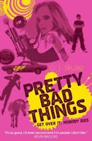 Pretty Bad Things by C.J. Skuse, NEW Book, (Paperback) FREE & Fast Delivery