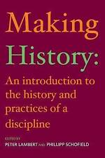 Making History: An Introduction to the History and Practices of a Discipline: An