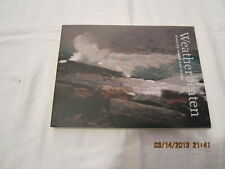 Weatherbeaten : Winslow Homer and Maine by Thomas Andrew Denenberg PAPERBACK