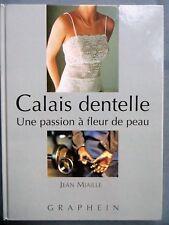 Calais dentelle, Une passion à fleur de peau, Jean Miaille, 1999