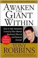 Awaken the Giant within: How to Take Immediate Control of Your Mental, Physical