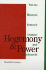 Hegemony and Power : On the Relation Between Gramsci and Machiavelli