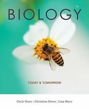 Biology : Today and Tomorrow by Christine Evers, Cecie Starr and Lisa Starr (201