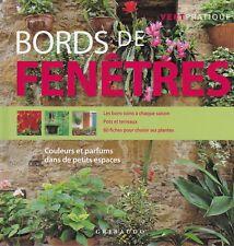 BORDS DE FENETRES - COULEURS ET PARFUMS DANS DE PETITS ESPACES - LIVRE JARDINAGE