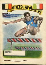 QUADERNO anni 50 ANVERSA VII olimpiade  SPORT  CORSA AD OSTACOLI ATLETICA