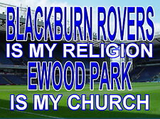 Blackburn Rovers is my Religion Ewood Park is my Church Sign / metal Aluminium