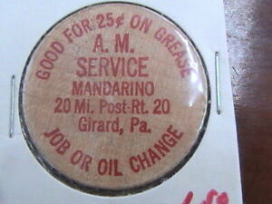 WOODEN NICKEL A M SERVICE MANDARINO GIRARD PA GOOD FOR 25c ON GREASE JOB