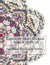 Tafsir of Holy Quran - Surah 26 To 30 by Aqa Mahdi Puya (Agha Pooya) - XKP...