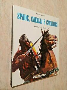 Michel Massian SPADE,CAVALLI E CAVALIERI illustrazioni di R.F. Follet PICCOLI ED