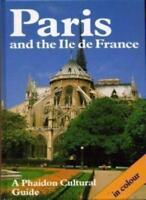 Paris and the Ile De France: A Phaidon Art and Architecture Guide With over 275