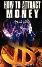 How to Attract Money Revised Edition by Joseph Murphy (2007, Paperback)