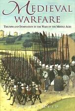 Medieval Warfare: Triumph & Domination In The Wars Of The Middle Ages