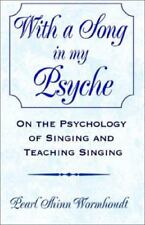With a Song in My Psyche: On the Psychology of Singing and Teaching Singing