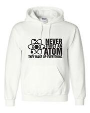 Never Trust an Atom Funny Science Nerd Geek Chemistry College Unisex Hoodie