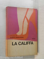 LA CALIFFA Alberto Bevilacqua Rizzoli 1964 libro romanzo narrativa racconto di