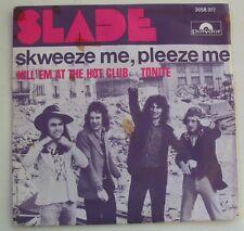 """SLADE  """"Skweeze me pleeze""""  SP 7"""" 45T.   POLYDOR 2058377 FRANCE 1973"""