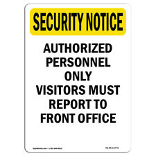 OSHA SECURITY NOTICE Sign - Visitors Report To Front Office   Made in the USA
