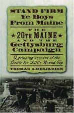 Stand Firm Ye Boys from Maine: The 20th Maine and the Gettysburg Campa-ExLibrary