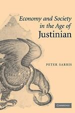 Economy and Society in the Age of Justinian by Peter Sarris (2009, Paperback)