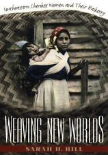 Weaving New Worlds: Southeastern Cherokee Women and Their Basketry [And Governme