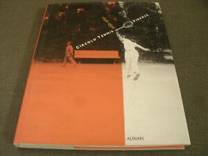 Circolo Tennis Firenze 1898-1998 Alinari 266 Immagini 204 Pag. Anno 1998