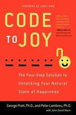 Code to Joy : The Four-Step Solution to Unlocking Your Natural State of Happine…