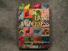 The Living Wilderness Rutherford G Montgomery 1964 Vintage HC Hardcover Book