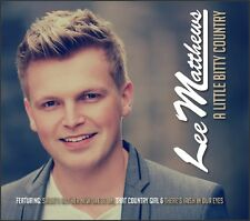 Lee Matthews - A Little Bitty Country (2014 CD) Featuring Irish in Our Eyes