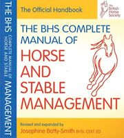 BHS Complete Manual of Horse and Stable Management-Islay Auty, Jo Batty-Smith