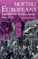 Moving Europeans, Second Edition: Migration in Western Europe since  - VERY GOOD