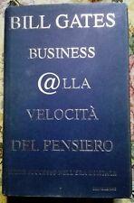 Bill GATES - BUSINESS ALLA VELOCITà DEL PENSIERO - Mondadori Cop. Rgida - 1999