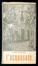 TEBANO LIBORIO L'ACQUASALE POESIE ITALIANE E TARANTINE PAPPACENA 1965 PUGLIA